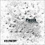 Kolpakopf - «Plastik»