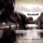 Kolpakopf - «Les Chants Silencieux»