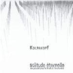 Kolpakopf - «Solitude Éternelle - Six Pieces Pour le Bruit et l'Orchestre»