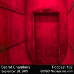 Sadayatana Podcast #152 «Secret Chambers»