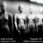 Sadayatana Podcast #197 «Dark to Dark»