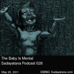 Sadayatana Podcast #28 «The Baby Is Mental»