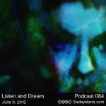 Sadayatana Podcast #84 «Listen and Dream»