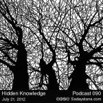 Sadayatana Podcast #90 «Hidden Knowledge»