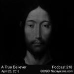 Sadayatana Podcast #218 «A True Believer»
