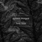 System Morgue - «Forêt Noire»